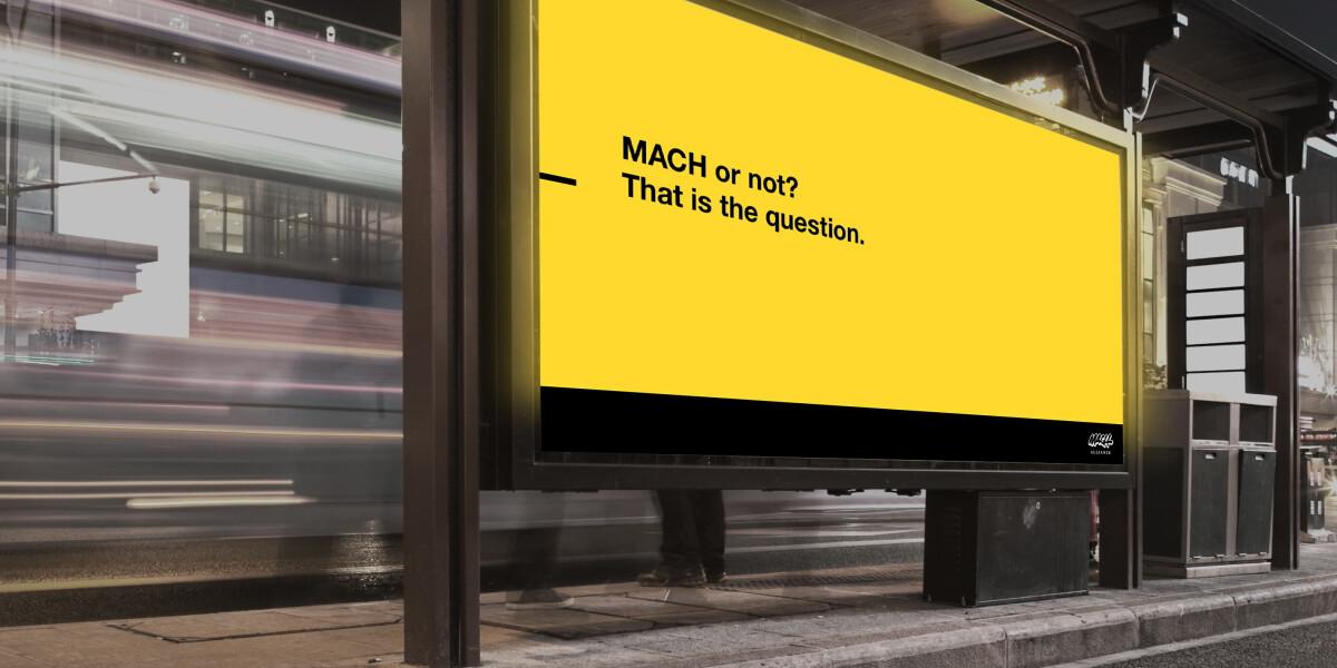Plakat mit MACH-Spruch